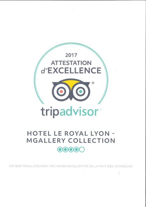 L'hôtel le Royal Lyon obtient une attestation d'excellence de Trip Advisor pour 2017